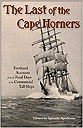 Last of the Cape Horners : Firsthand Accounts from the Final Days of the Commercial Tall ShipsApollonio (edited), Spencer - Product Image