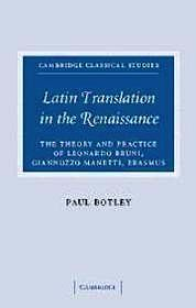 Latin Translation in the Renaissance: The Theory and Practice of Leonardo Bruni, Giannozzo Manetti, and ErasmusBotley, Paul - Product Image