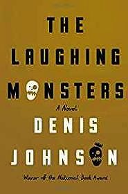 Laughing Monsters, The: A NovelJohnson, Denis - Product Image