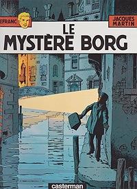 Le Mystere Borg (Les Aventures de Lefranc)Martin, Jacques and Gilles Chaillet, Illust. by: Gilles  Chaillet - Product Image