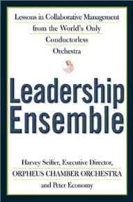 Leadership Ensemble: Lessons in Collaborative Management from the World's Only Conductorless OrchestraSeifter, Harvey - Product Image