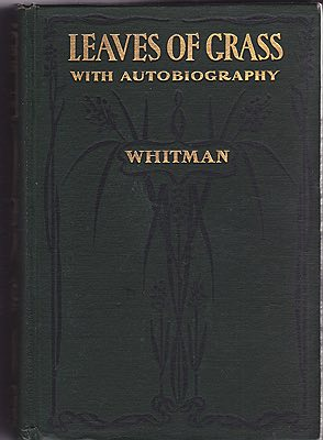 Leaves of Grass Including a Fac-simile autobiography variorum readings of the poems and a department of Gathered Leaves Whitman, Walt - Product Image