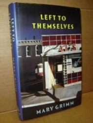 Left to ThemselvesGrimm, Mary - Product Image