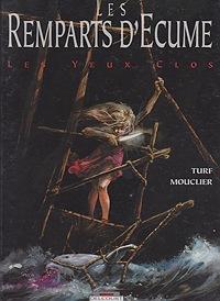 Les Remparts d'Ecume: Les Yeux ClosMouclier, Joel and Turf, Illust. by: Joel  Mouclier - Product Image