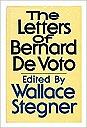Letters of Bernard DeVoto, TheVoto, Bernard Augustine De - Product Image