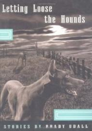 Letting Loose the Hounds: Storiesby: Udall, Brady - Product Image
