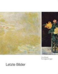 Letzte Bilder: Von Manet bis KippenbergerSchlicht , Esther and Max Hollein - Product Image