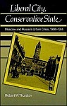 Liberal City, Conservative State: Moscow and Russia's Urban Crisis, 1906-1914Thurston, Robert William - Product Image