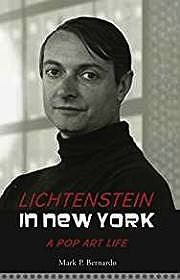 Lichtenstein in New York: A Pop Art LifeBernardo, Mark P. - Product Image