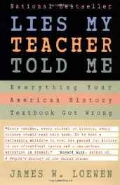 Lies My Teacher Told Me: Everything Your American History Textbook Got WrongLoewen, James W. - Product Image