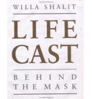 Life Cast: Behind the MaskShalit, Willa - Product Image