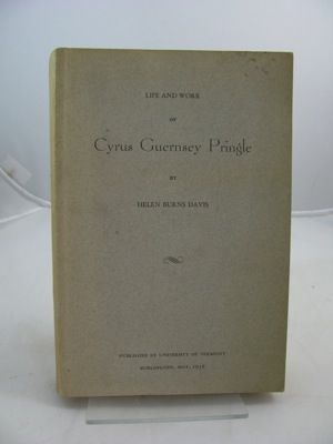 Life and Work of Cyrus Guernsey PringleDavis, Helen Burns - Product Image