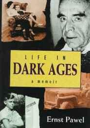 Life in Dark Ages: A MemoirPawel, Ernst - Product Image