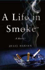 Life in Smoke, A: A MemoirHansen, Julia - Product Image