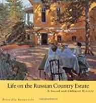 Life on the Russian Country Estate: A Social and Cultural HistoryRoosevelt, Ms. Priscilla - Product Image