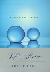 Life's Matrix: A Biography of Waterby: Ball, Philip - Product Image