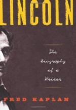 Lincoln: The Biography of a Writerby: Kaplan, Fred - Product Image