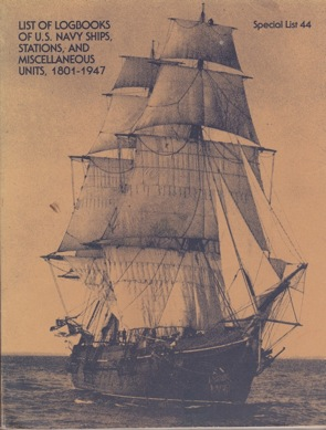 List of Logbooks of U.S. Navy Ships Stations and Miscellaneous Units 1801-1947 Bradley, Claudia and Michael Kurtz  others - Product Image