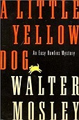 Little Yellow Dog, A : An Easy Rawlins MysteryMosley, Walter - Product Image