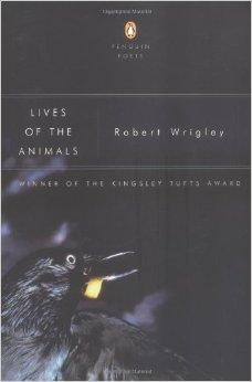 Lives of the Animals (Poets, Penguin)Wrigley, Robert - Product Image