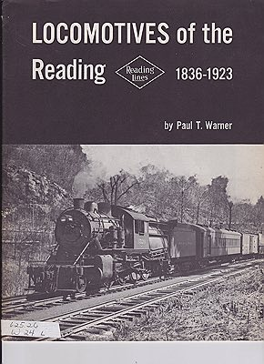 Locomotives of the Reading 1836-1923Warner, Paul T. - Product Image