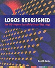 Logos Redesigned: How 200 Companies Successfully Changed Their ImageCarter, David E. - Product Image