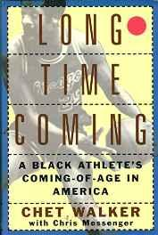 Long Time Coming - A Black Athlete's Coming-of-Age in AmericaWalker, Chet - Product Image