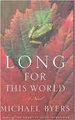 Long for This World: A NovelByers, Michael - Product Image