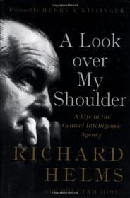 Look over My Shoulder  A Life in the Central Intelligence Agency, AHelms, Richard - Product Image
