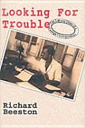 Looking For Trouble - The Life & Times of a Foreign CorrespendentBeeston, Richard - Product Image