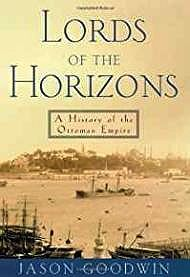 Lords of the Horizons: A History of the Ottoman EmpireGoodwin, Jason - Product Image