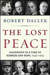 Lost Peace, The: Leadership in a Time of Horror and Hope, 1945-1953Dallek, Robert - Product Image