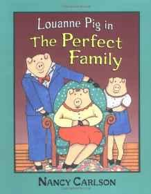 Louanne Pig in the Perfect FamilyCarlson, Nancy L., Illust. by: Nancy L. Carlson - Product Image
