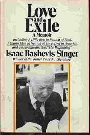 Love and Exile: A Memoir. Including A Little Boy in search of God; A Young Man in Search of Love; Lost in America and The BeginningSinger, Isaac Bashevis - Product Image