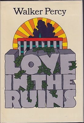 Love in the Ruins: The Adventures of a Bad Catholic at a Time Near the End of the WorldPercy, Walker - Product Image