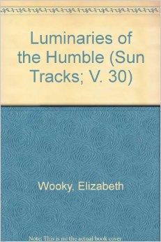 Luminaries of the Humble (Sun Tracks; V. 30)Woody, Elizabeth - Product Image