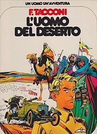 L'uomo Del Deserto - Un Uomo Un'AvventuraTacconi, F. and Gino D'Antonio, Illust. by: F.  Tacconi - Product Image