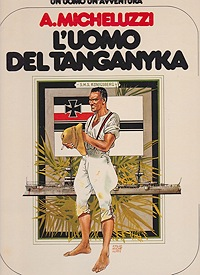 L'uomo del Tanganyka - Un Uomo Un'AvventuraMicheluzzi, Attilio, Illust. by: Attilio  Micheluzzi - Product Image