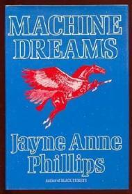 Machine Dreamsby: Phillips, Jayne Anne - Product Image