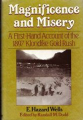 Magnificence and misery: A firsthand account of the 1897 Klondike gold rushWells, E. Hazard - Product Image