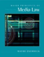 Major Principles of Media Law, 2006 Editionby: Overbeck, Wayne - Product Image