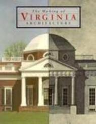 Making of Virginia Architecture, TheBrownell, Charles E. and Others - Product Image