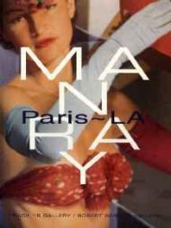Man Ray: Paris - LA - September 21, 1996 - January 31, 1996 - Track 16 Gallery and Robert Berman GalleryBerman, Robert/Tom Patchett/Dickran Tashjian - Product Image