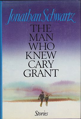 Man Who Knew Cary Grant, TheSchwartz, Jonathan - Product Image