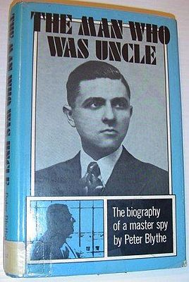 Man Who was Uncle, The: The Biography of a Master SpyBlythe, Peter - Product Image