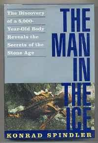 Man in the Ice, The: The Discovery of a 5,000-Year-Old Body Reveals the Secrets of the Stone AgeSpindler, Konrad - Product Image