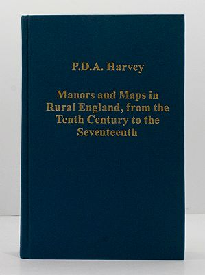 Manors and Maps in Rural England, from the Tenth Century to the Seventeenth (Variorum Collected Studies)Harvey, P.D.A. - Product Image