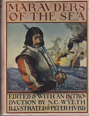 Marauders of the Sea: Being a Compilation of Stories both Historical and Fictional of the Various Exploits of the Most Notorious Corsairs, Buccaneers, Pirates, Mutineers, Privaters, Marooners...Wyeth (Ed.), N.C. and Peter Hurd, Ill - Product Image