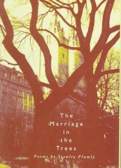Marriage in the Trees, The Plumly, Stanley - Product Image