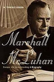 Marshall Mcluhan: Escape Into Understanding: The Authorized BiographyGordon, W. Terrence - Product Image